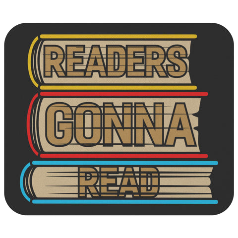 Readers Gonna Read Unique Avid Reader Cute Funny Book Lover Gift Ideas Mousepad-NeatFind.net
