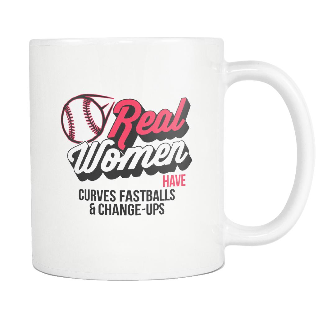 Real Women Have Curves Fastballs & Change-Ups Softball White 11oz Coffee Mug-NeatFind.net