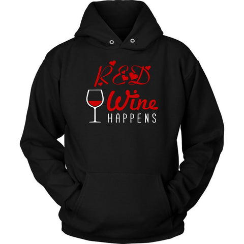 Red Wine Happens Cool Unique Funny Enthusiast Snob Novelty Gift Ideas Hoodies-NeatFind.net