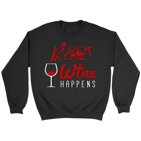 Red Wine Happens Cool Unique Funny Enthusiast Snob Novelty Gift Ideas Sweater-NeatFind.net