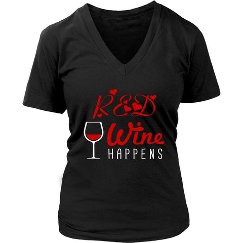 Red Wine Happens Gag Unique Funny Enthusiast Snob Novelty Gift Idea VNeck TShirt-NeatFind.net