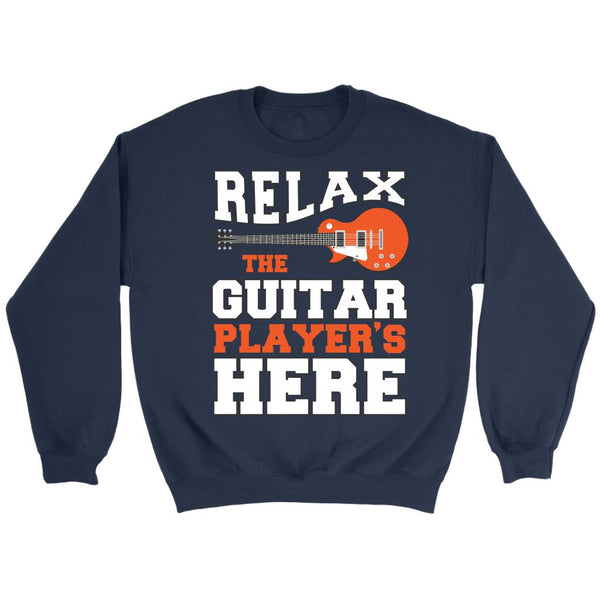 Relax The Guitar Player's Here Cool Funny Awesome Unique Guitarist Unisex Crewneck Sweatshirt For Women & Men-NeatFind.net