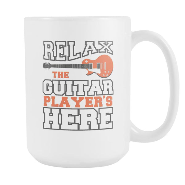 Relax The Guitar Player's Here Cool Funny Awesome Unique Guitarist White 15oz Coffee Mug-NeatFind.net