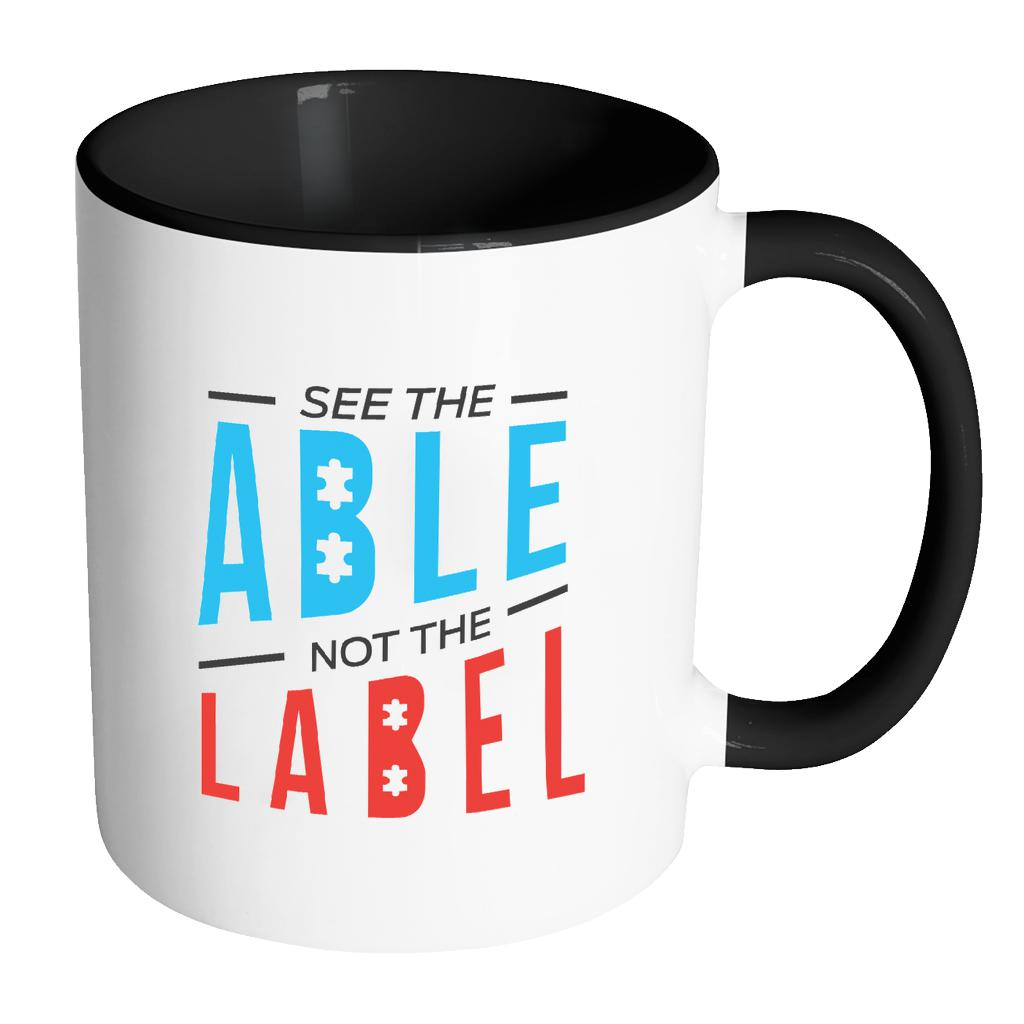 See The Able Not The Label Autism Awareness 11oz Accent Coffee Mug(7 Colors)-NeatFind.net