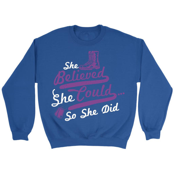 She Believed She Could So She Did Cool Funny Awesome Unique Patriotic USA Military Women Unisex Crewneck Sweatshirt For Women-NeatFind.net