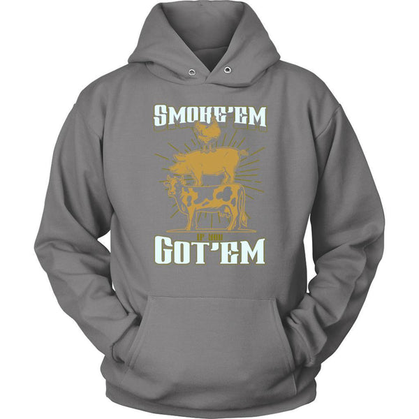 Smoke'em If You Got'em Awesome BBQ Cool Funny Gifts Gag Unisex Hoodie-NeatFind.net