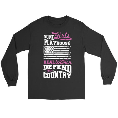 Some Girl Playhouse Real Women Defend Our Country Women Soldier Gift Long Sleeve-NeatFind.net