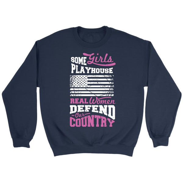 Some Girls Playhouse Real Women Defend Our Country Cool Funny Awesome Unique Patriotic USA Military Women Unisex Crewneck Sweatshirt for Women-NeatFind.net