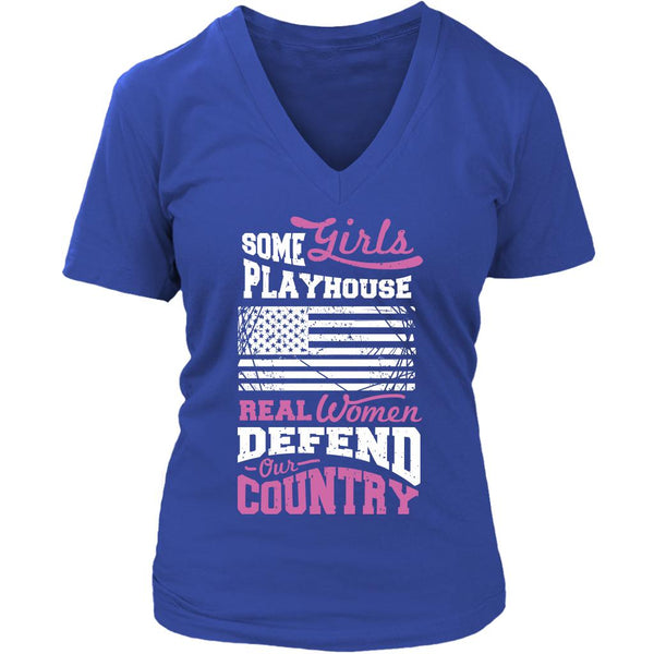 Some Girls Playhouse Real Women Defend Our Country Cool Funny Awesome Unique Patriotic USA Military Women V-Neck T-Shirt For Women-NeatFind.net