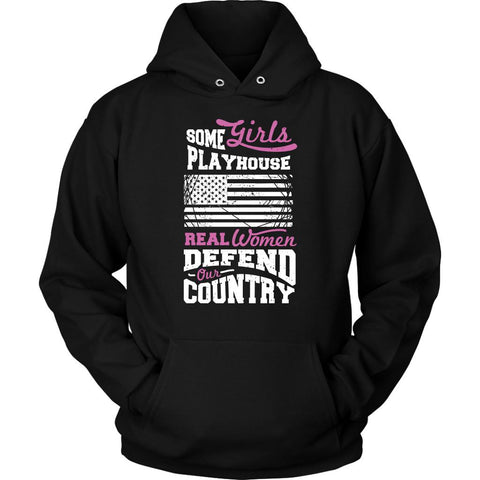 Some Girls Playhouse Real Women Defend Our Country Women Soldier Gift Hoodie-NeatFind.net