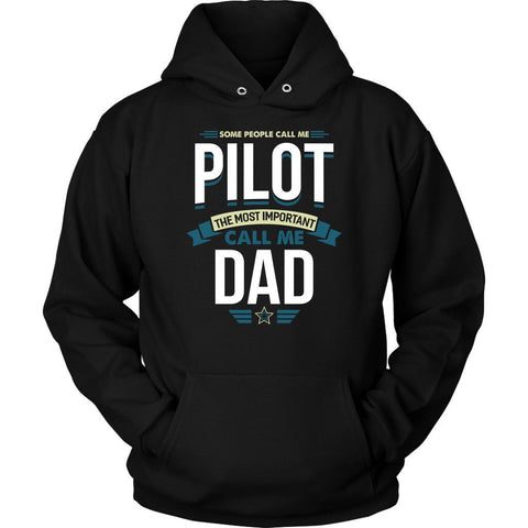 Some People Call Me Pilot Most Important Call Me Dad Funny Gift Ideas Hoodie-NeatFind.net