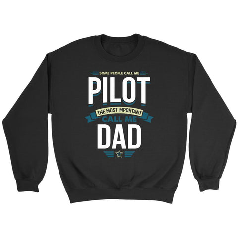 Some People Call Me Pilot Most Important Call Me Dad Funny Gift Ideas Sweater-NeatFind.net