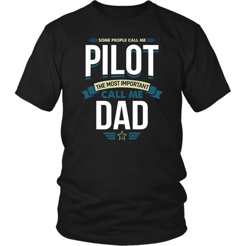 Some People Call Me Pilot Most Important Call Me Dad Funny Gift Ideas TShirt-NeatFind.net