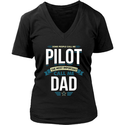 Some People Call Me Pilot Most Important Call Me Dad Funny Gift VNeck TShirt-NeatFind.net