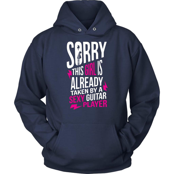 Sorry This Girl Is Already Taken By A Sexy Guitar Player Cool Funny Awesome Unique Guitarist Unisex Hoodie For Women & Men-NeatFind.net