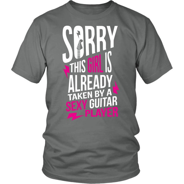 Sorry This Girl Is Already Taken By A Sexy Guitar Player Cool Funny Awesome Unique Guitarist Unisex T-Shirt For Women & Men-NeatFind.net