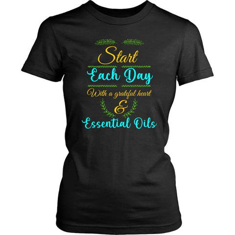 Start Each Day With A Grateful Heart & Essential Oil Lover Funny Women TShirt-NeatFind.net