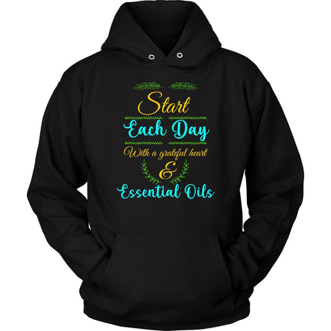 Start Each Day With A Grateful Heart & Essential Oil Lover User Funny Hoodie-NeatFind.net