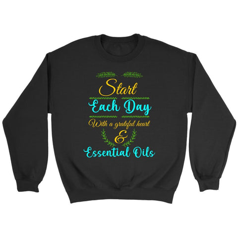Start Each Day With A Grateful Heart & Essential Oil Lover User Funny Sweater-NeatFind.net