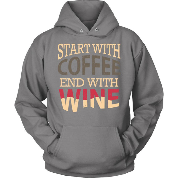 Start With Coffee End With Wine T-Shirt For Men & Women-NeatFind.net