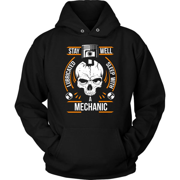 Stay Well Lubricated Sleep With A Mechanic Funny Auto Gift Unisex Hoodie-NeatFind.net
