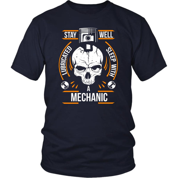 Stay Well Lubricated Sleep With A Mechanic Funny Auto Gift Unisex TShirt-NeatFind.net
