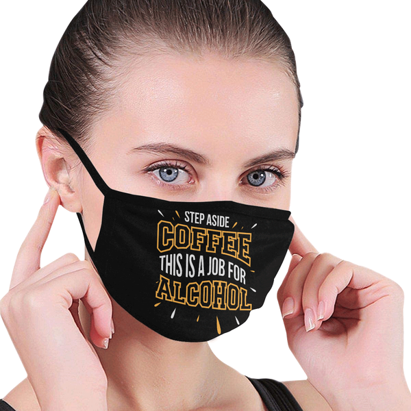 Step Aside Coffee This Is A Job For Alcohol Washable Reusable Cloth Face Mask-NeatFind.net