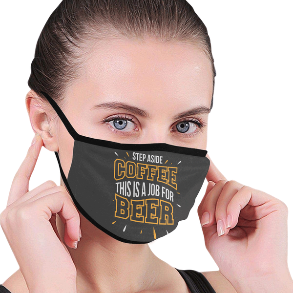 Step Aside Coffee This Is A Job For Beer Washable Reusable Cloth Face Mask-NeatFind.net