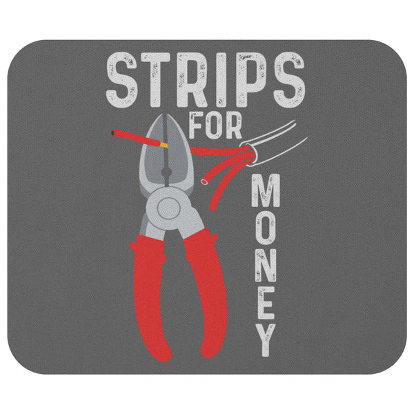 Strips For Money Unique Funny Electrician Lineman Contractor Gift Idea Mouse Pad-NeatFind.net