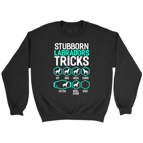 Stubborn Labradors Tricks Sit Beg Heel Come Fetch Rollover Stay Gift Sweater-NeatFind.net