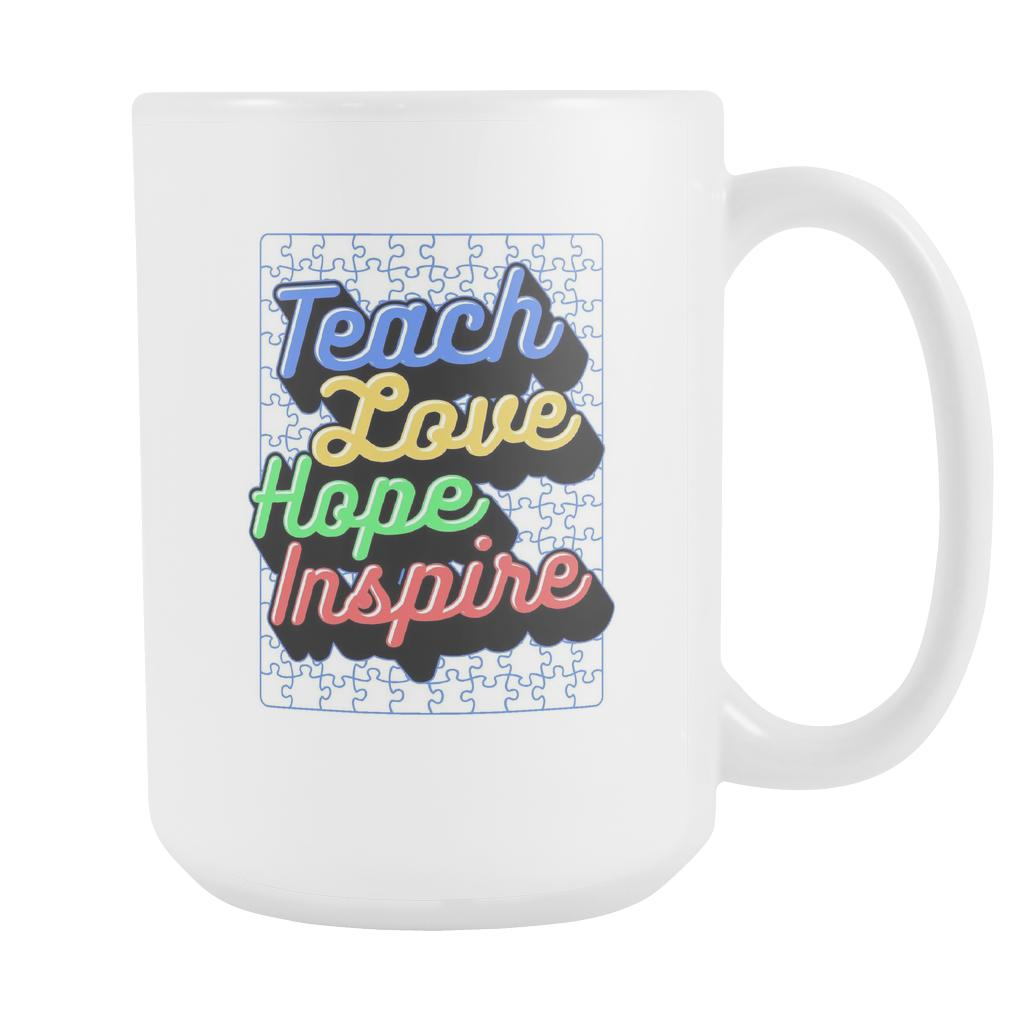 Teach Love Hope Inspire Autism Awareness V2 White 15oz Coffee Mug-NeatFind.net