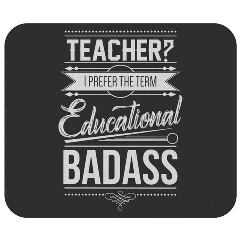 Teacher? I Prefer Educational Badass Funny Appreciation Week Gift Idea Mouse Pad-NeatFind.net