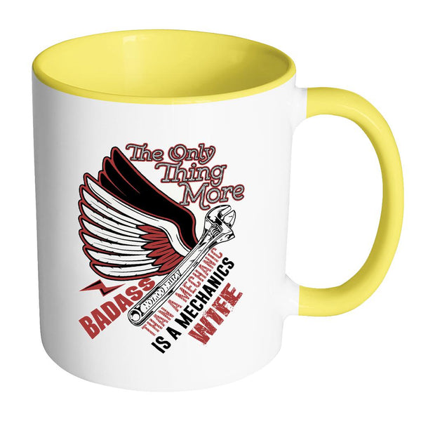 The Only Thing More Badass Than Mechanic Is A Mechanics Wife Funny 7Color Mug-NeatFind.net