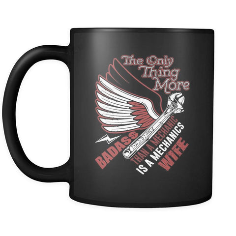 The Only Thing More Badass Than Mechanic Is A Mechanics Wife Funny Black Mug-NeatFind.net