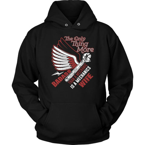 The Only Thing More Badass Than Mechanic Is A Mechanics Wife Funny Unisex Hoodie-NeatFind.net