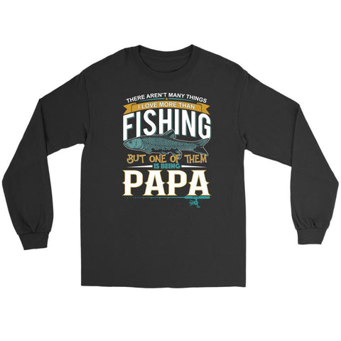 There Arent Thing Love More Than Fishing But 1 Of Them Is Being Papa Long Sleeve-NeatFind.net