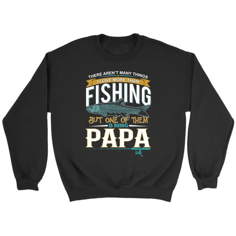 There Arent Things Love More Than Fishing But 1 Of Them Is Being Papa Sweater-NeatFind.net