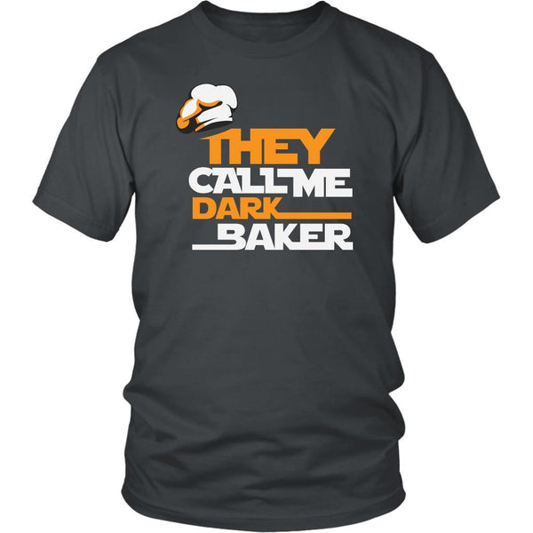 They Call Me Dark Baker Funny Gifts Ideas Bakers Baking Soft Comfy Unisex TShirt-NeatFind.net