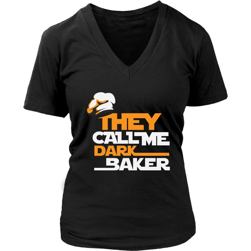 They Call Me Dark Baker Funny Gifts Ideas Bakers Baking Soft Comfy VNeck TShirt-NeatFind.net
