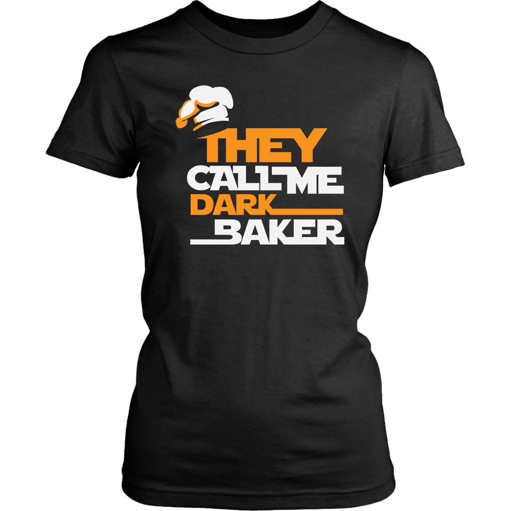 They Call Me Dark Baker Funny Gifts Ideas Bakers Baking Soft Comfy Women TShirt-NeatFind.net