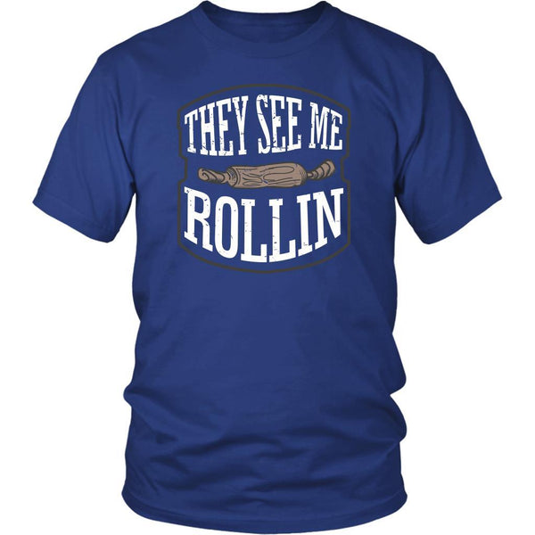 They See Me Rollin Funny Gifts Ideas For Bakers Baking Soft Comfy Unisex TShirt-NeatFind.net