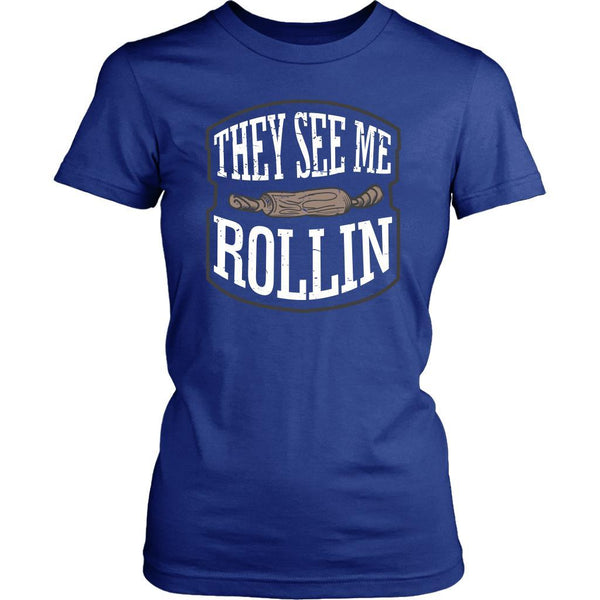 They See Me Rollin Funny Gifts Ideas For Bakers Baking Soft Comfy Women TShirt-NeatFind.net