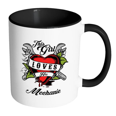 This Girl Loves Her Mechanic Funny Auto Gift 7Colors 11oz Accent Coffee Mug-NeatFind.net