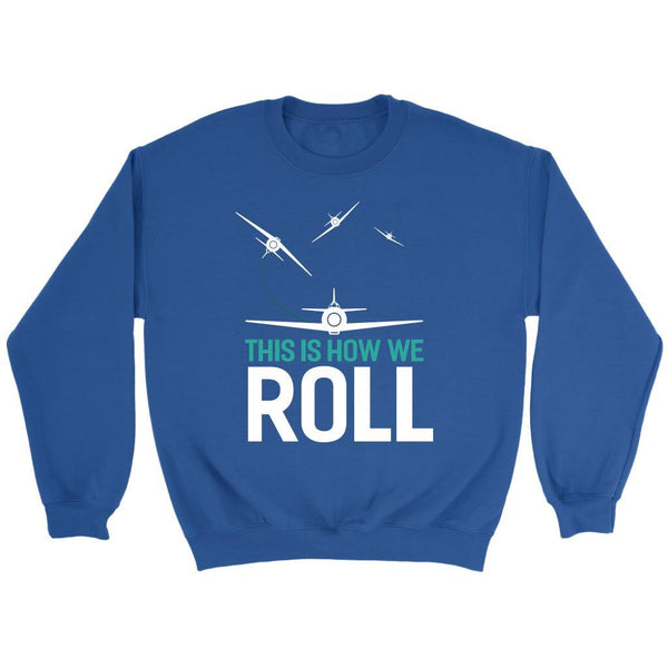 This Is How We Roll Humor Gag Unique Aviation Gifts Funny Gift Ideas Sweater-NeatFind.net