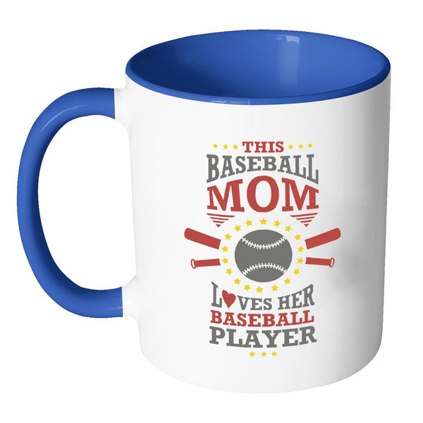 This Mom Loves Her Baseball Player Funny Unique Cool Awesome Baseball 11oz Accent Coffee Mug(7 Colors)-NeatFind.net