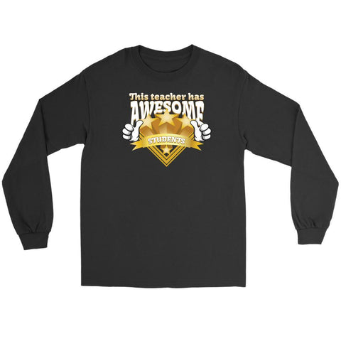 This Teacher Has Awesome Students Funny Gag Hilarious Humor Teaching Long Sleeve-NeatFind.net
