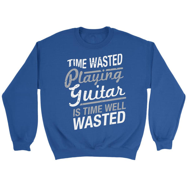 Time Wasted Playing Guitar Is Time Well Wasted Cool Funny Awesome Unique Guitarist Unisex Crewneck Sweatshirt For Women & Men-NeatFind.net