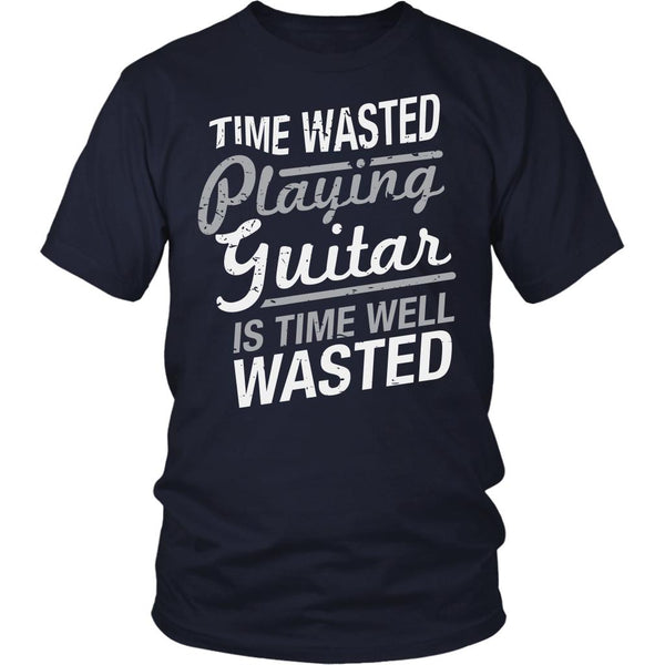 Time Wasted Playing Guitar Is Time Well Wasted Cool Funny Awesome Unique Guitarist Unisex T-Shirt For Women & Men-NeatFind.net