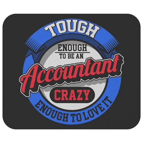 Tough Enough To Be An Accountant Funny Public Accounting CPA Gift Idea Mouse Pad-NeatFind.net