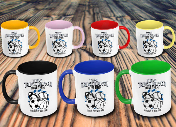 Tow Truck Driver Have Them Others Play With Them Practical Funny 7Color 11oz Mug-NeatFind.net